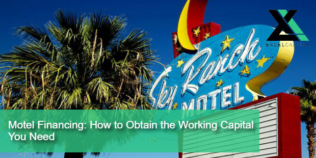 Motel Financing: How to Obtain the Working Capital You Need | Excel Capital Management