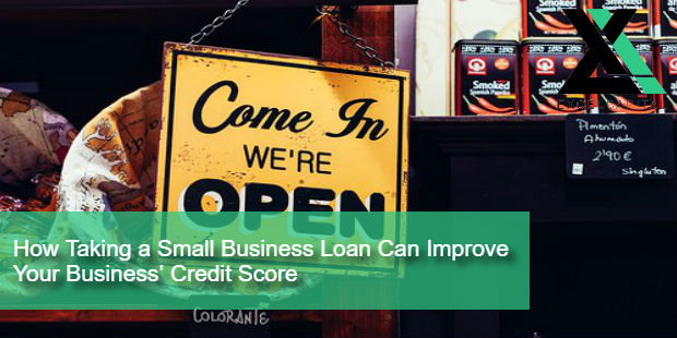 How Taking a Small Business Loan Can Improve Your Business Credit Score | Excel Capital Management