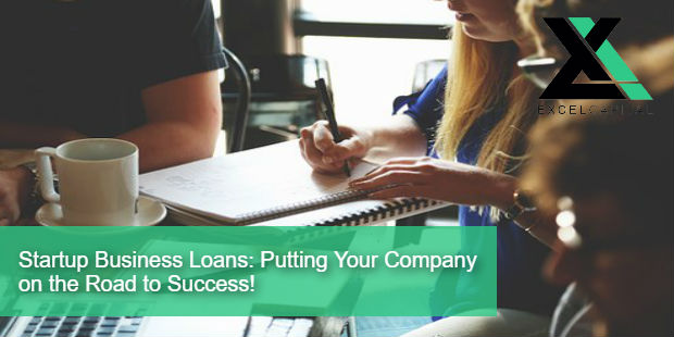 Excel Capital Management | Startup Business Loans: Putting Your Company on the Road to Success