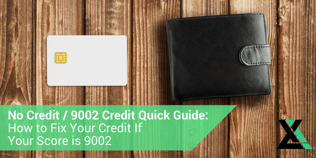 9002 Credit or 9003 Credit Quick Guide: How to Fix Your Credit If Your Score Is 9002 or 9003