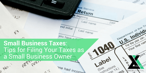 Small Business Taxes: Tips for Filing Your Taxes as a Small Business Owner