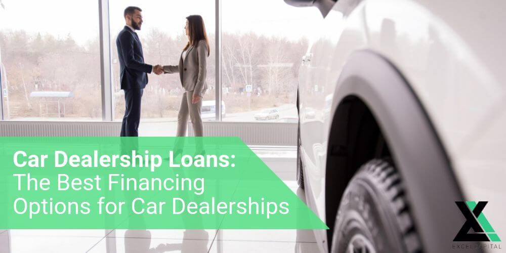 Car Dealership Loans_ The Best Financing Options for Car Dealerships (1)