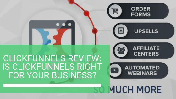ClickFunnels Review: Is ClickFunnels right for your business?