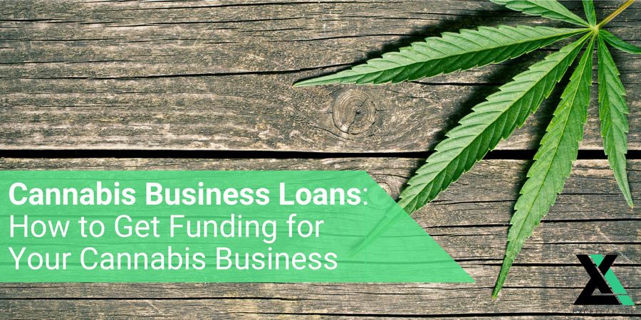 Cannabis Business Loans: Resources for Funding Your Cannabis Business