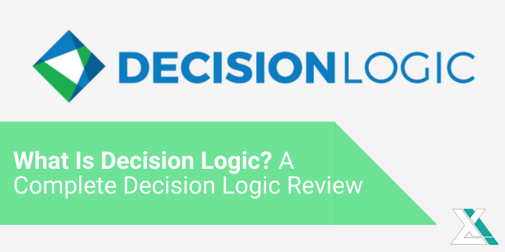 EXCELCAPITAL - WHAT IS DECISION LOGIC? DECISION LOGIC REVIEW