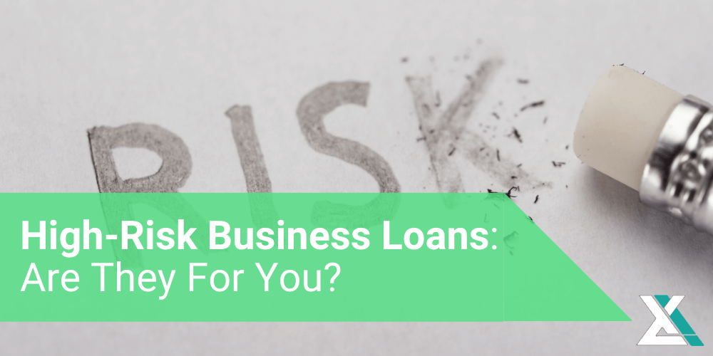 HIGH-RISK BUSINESS LOANS