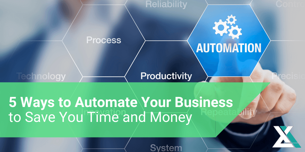 5 Ways to Automate Your Business to Save You Time and Money