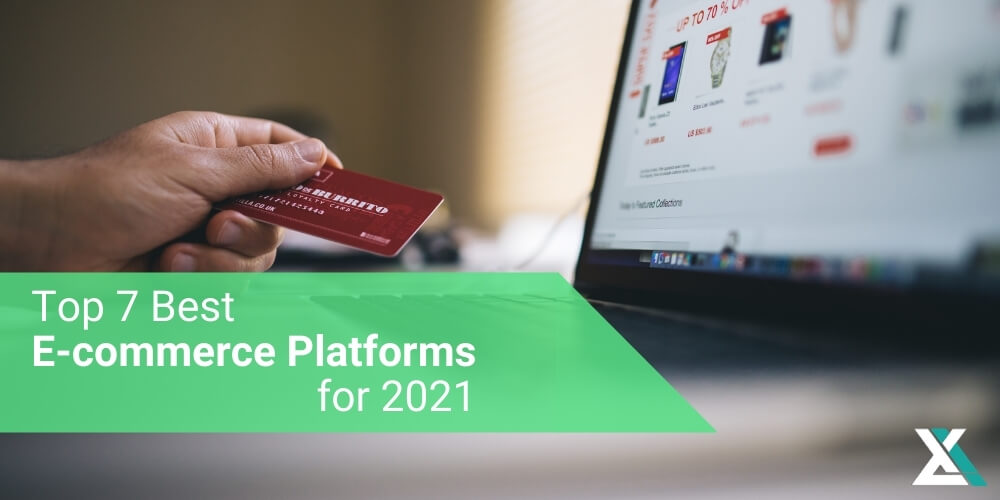 Top 7 Best Ecommerce Platforms for 2021